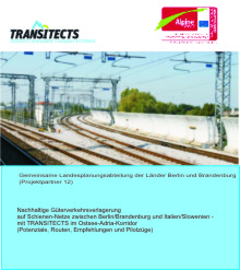Leistungen der Gemeinsamen Landesplanungsabteilung Berlin-Brandenburg als Partner 12 im Interreg IV B Projekt TRANSITECTS (Transalpine Transport Architects)